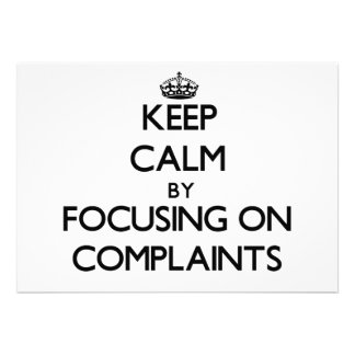 Keep Calm by focusing on Complaints Invitations