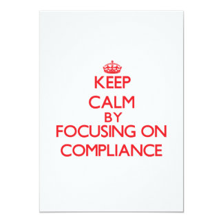 Keep Calm by focusing on Compliance 5x7 Paper Invitation Card