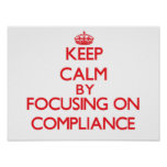Keep Calm by focusing on Compliance Poster