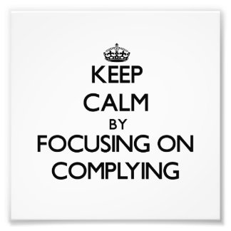 Keep Calm by focusing on Complying Photo
