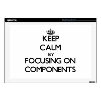Keep Calm by focusing on Components Decals For Laptops