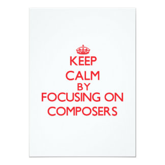 Keep Calm by focusing on Composers Invite