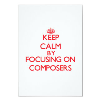 Keep Calm by focusing on Composers Personalized Invite
