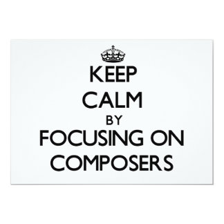 Keep Calm by focusing on Composers Custom Announcements