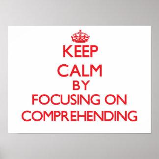 Keep Calm by focusing on Comprehending Print