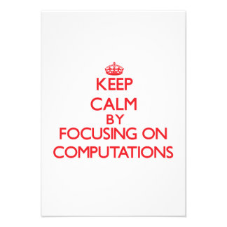Keep Calm by focusing on Computations Custom Announcements