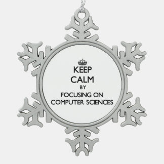 Keep calm by focusing on Computer Sciences Ornament