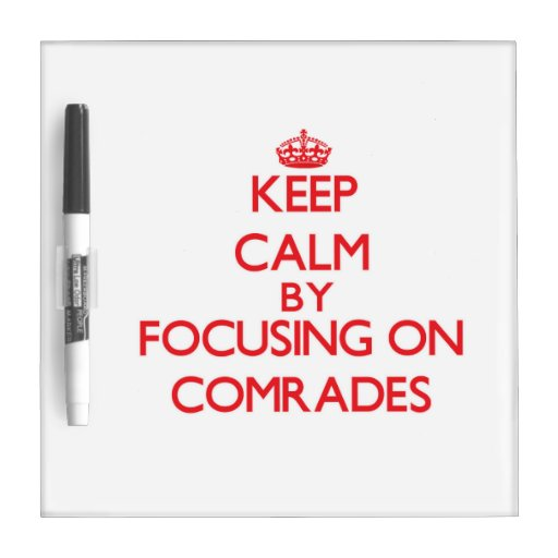Keep Calm by focusing on Comrades Dry-Erase Board
