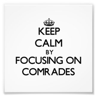 Keep Calm by focusing on Comrades Art Photo