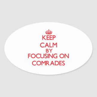 Keep Calm by focusing on Comrades Oval Stickers