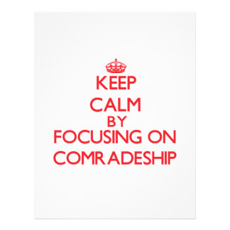 Keep Calm by focusing on Comradeship Full Color Flyer