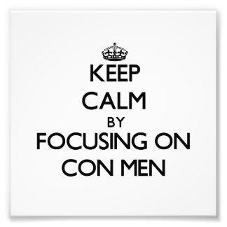 Keep Calm by focusing on Con Men Photo Art