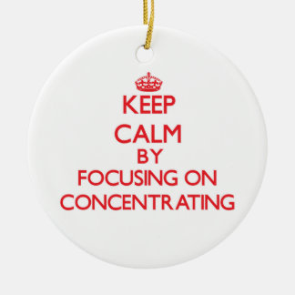 Keep Calm by focusing on Concentrating Double-Sided Ceramic Round Christmas Ornament