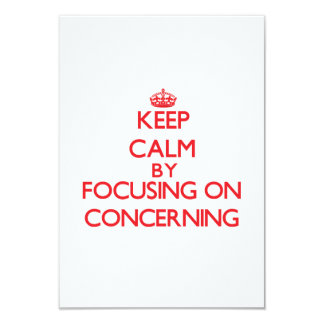 Keep Calm by focusing on Concerning 3.5x5 Paper Invitation Card