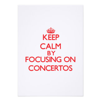 Keep Calm by focusing on Concertos Personalized Invites