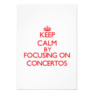 Keep Calm by focusing on Concertos Invite