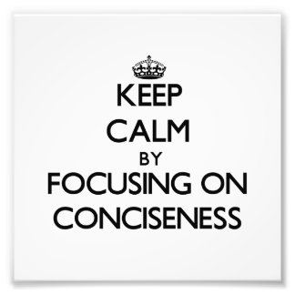 Keep Calm by focusing on Conciseness Photograph