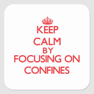 Keep Calm by focusing on Confines Stickers