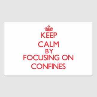 Keep Calm by focusing on Confines Rectangle Stickers