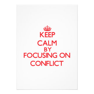 Keep Calm by focusing on Conflict Personalized Invite