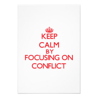 Keep Calm by focusing on Conflict Custom Announcement