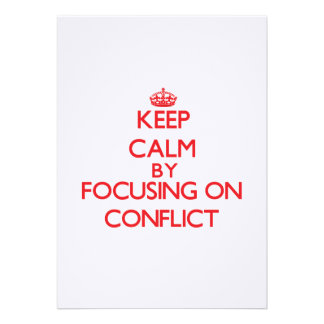 Keep Calm by focusing on Conflict Invitation