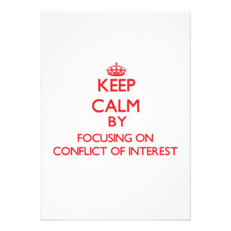 Keep Calm by focusing on Conflict Of Interest Custom Invitation