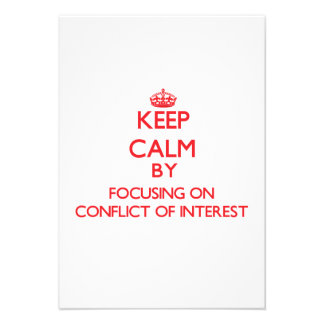Keep Calm by focusing on Conflict Of Interest Personalized Invite