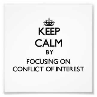 Keep Calm by focusing on Conflict Of Interest Photo