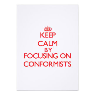 Keep Calm by focusing on Conformists Personalized Announcement