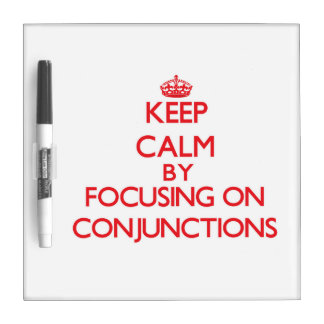 Keep Calm by focusing on Conjunctions Dry Erase Whiteboard