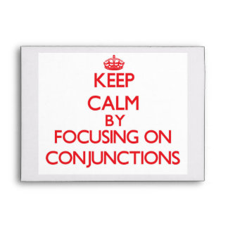 Keep Calm by focusing on Conjunctions Envelope