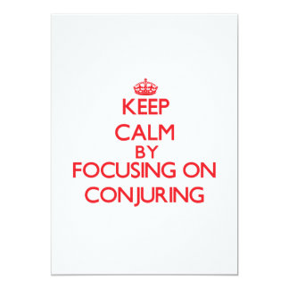 Keep Calm by focusing on Conjuring 5x7 Paper Invitation Card