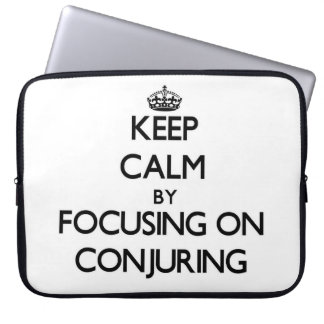 Keep Calm by focusing on Conjuring Laptop Sleeve
