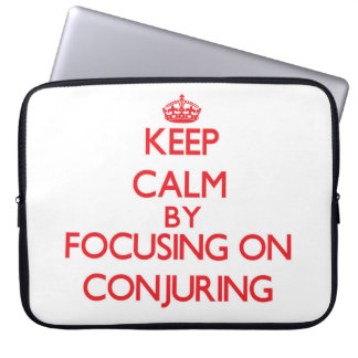 Keep Calm by focusing on Conjuring Laptop Computer Sleeves