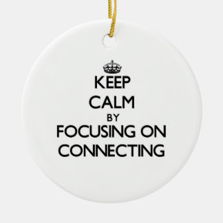 Keep Calm by focusing on Connecting Double-Sided Ceramic Round Christmas Ornament