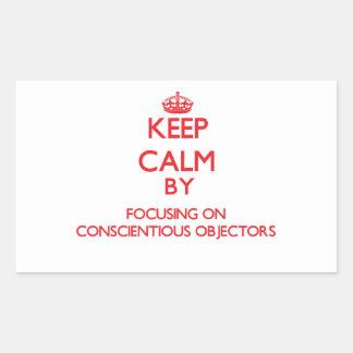 Keep Calm by focusing on Conscientious Objectors Rectangular Sticker
