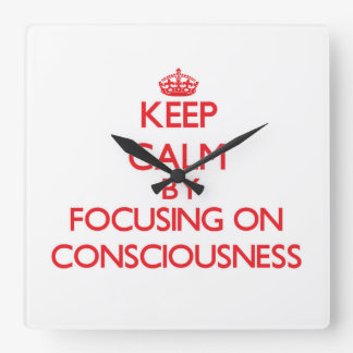 Keep Calm by focusing on Consciousness Wall Clock