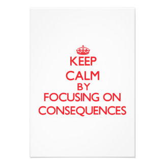 Keep Calm by focusing on Consequences Announcement