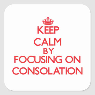 Keep Calm by focusing on Consolation Stickers