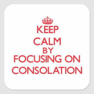 Keep Calm by focusing on Consolation Sticker