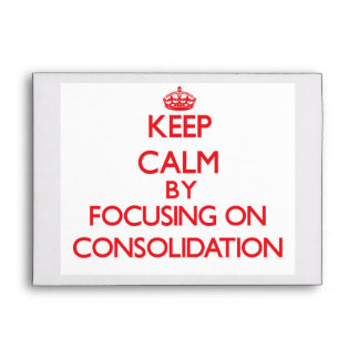 Keep Calm by focusing on Consolidation Envelope