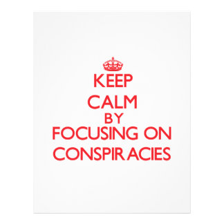 Keep Calm by focusing on Conspiracies Personalized Flyer