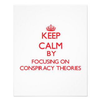 Keep Calm by focusing on Conspiracy Theories Flyer