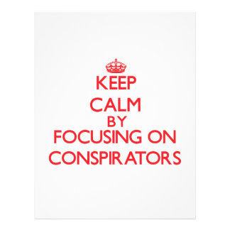 Keep Calm by focusing on Conspirators Personalized Flyer