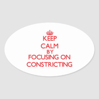 Keep Calm by focusing on Constricting Oval Stickers