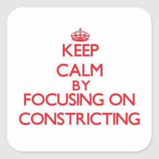 Keep Calm by focusing on Constricting Stickers