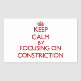 Keep Calm by focusing on Constriction Rectangle Stickers