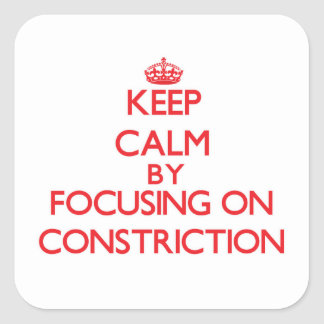 Keep Calm by focusing on Constriction Stickers
