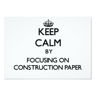 Keep Calm by focusing on Construction Paper Personalized Invites
